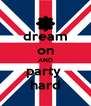 dream on AND party  hard - Personalised Poster A4 size