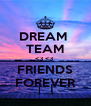 DREAM  TEAM <3 <3  FRIENDS FOREVER - Personalised Poster A4 size