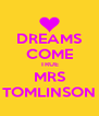 DREAMS COME TRUE MRS TOMLINSON - Personalised Poster A4 size