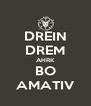 DREIN DREM AHRK BO AMATIV - Personalised Poster A4 size