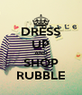 DRESS UP AND SHOP RUBBLE - Personalised Poster A4 size