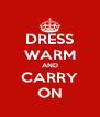 DRESS WARM AND CARRY ON - Personalised Poster A4 size