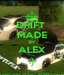 DRIFT  MADE BY ALEX :) - Personalised Poster A4 size