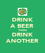 DRINK A BEER THEN DRINK ANOTHER - Personalised Poster A4 size