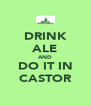 DRINK ALE AND DO IT IN CASTOR - Personalised Poster A4 size