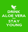 DRINK ALOE VERA And STAY YOUNG - Personalised Poster A4 size