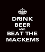 DRINK BEER AND BEAT THE MACKEMS - Personalised Poster A4 size