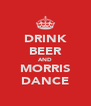 DRINK BEER AND MORRIS DANCE - Personalised Poster A4 size