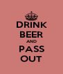 DRINK BEER AND PASS OUT - Personalised Poster A4 size