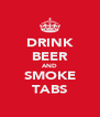 DRINK BEER AND SMOKE TABS - Personalised Poster A4 size
