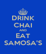 DRINK CHAI AND EAT SAMOSA'S - Personalised Poster A4 size