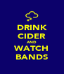 DRINK CIDER AND WATCH BANDS - Personalised Poster A4 size