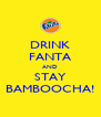 DRINK FANTA AND STAY BAMBOOCHA! - Personalised Poster A4 size