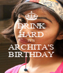 DRINK HARD IT'S ARCHITA'S BIRTHDAY - Personalised Poster A4 size