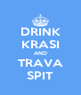 DRINK KRASI AND TRAVA SPIT - Personalised Poster A4 size