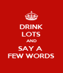 DRINK LOTS AND SAY A  FEW WORDS - Personalised Poster A4 size