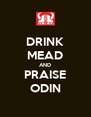 DRINK MEAD AND PRAISE ODIN - Personalised Poster A4 size