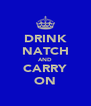 DRINK NATCH AND CARRY ON - Personalised Poster A4 size