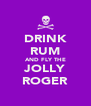 DRINK RUM AND FLY THE JOLLY ROGER - Personalised Poster A4 size