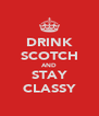 DRINK SCOTCH AND STAY CLASSY - Personalised Poster A4 size