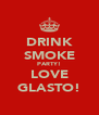 DRINK SMOKE PARTY! LOVE GLASTO! - Personalised Poster A4 size