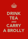 DRINK TEA AND CARRY A BROLLY - Personalised Poster A4 size