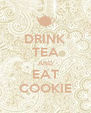 DRINK TEA AND EAT COOKIE - Personalised Poster A4 size