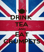 DRINK  TEA AND EAT CRUMPETS - Personalised Poster A4 size