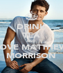 DRINK TEA AND LOVE MATTHEW MORRISON - Personalised Poster A4 size
