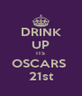 DRINK UP ITS OSCARS  21st - Personalised Poster A4 size