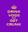 DRINK VODS AND GET CRUNK - Personalised Poster A4 size