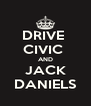 DRIVE  CIVIC  AND JACK DANIELS - Personalised Poster A4 size
