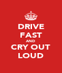 DRIVE FAST AND CRY OUT LOUD - Personalised Poster A4 size