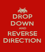 DROP DOWN AND REVERSE DIRECTION - Personalised Poster A4 size