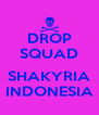DROP SQUAD  SHAKYRIA INDONESIA - Personalised Poster A4 size