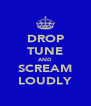 DROP TUNE AND SCREAM LOUDLY - Personalised Poster A4 size