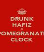 DRUNK HAFIZ O POMEGRANATE CLOCK - Personalised Poster A4 size