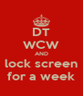 DT WCW AND lock screen for a week - Personalised Poster A4 size