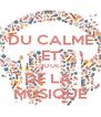 DU CALME ET JOUE DE LA  MUSIQUE - Personalised Poster A4 size