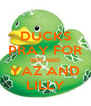 DUCKS PRAY FOR BEN AND YAZ AND LILLY - Personalised Poster A4 size