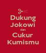 Dukung Jokowi dan Cukur Kumismu - Personalised Poster A4 size