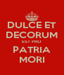 DULCE ET DECORUM EST PRO PATRIA MORI - Personalised Poster A4 size
