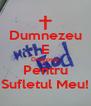 Dumnezeu E Dragoste Pentru Sufletul Meu! - Personalised Poster A4 size