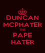 DUNCAN MCPHATER THE PAPE HATER - Personalised Poster A4 size