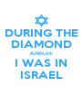 DURING THE DIAMOND JUBILEE I WAS IN ISRAEL - Personalised Poster A4 size