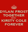 DYLAN FROST TOGETHER WITH  KIRSTY COLE FOREVER - Personalised Poster A4 size