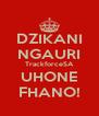 DZIKANI NGAURI TrackforceSA UHONE FHANO! - Personalised Poster A4 size