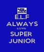 E.L.F ALWAYS LOVE  SUPER  JUNIOR - Personalised Poster A4 size