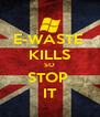 E-WASTE  KILLS SO STOP  IT - Personalised Poster A4 size