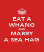 EAT A WHANG AND MARRY A SEA HAG - Personalised Poster A4 size